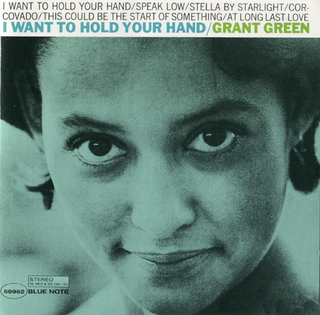 Grant Green  i want to hold your hand.jpg